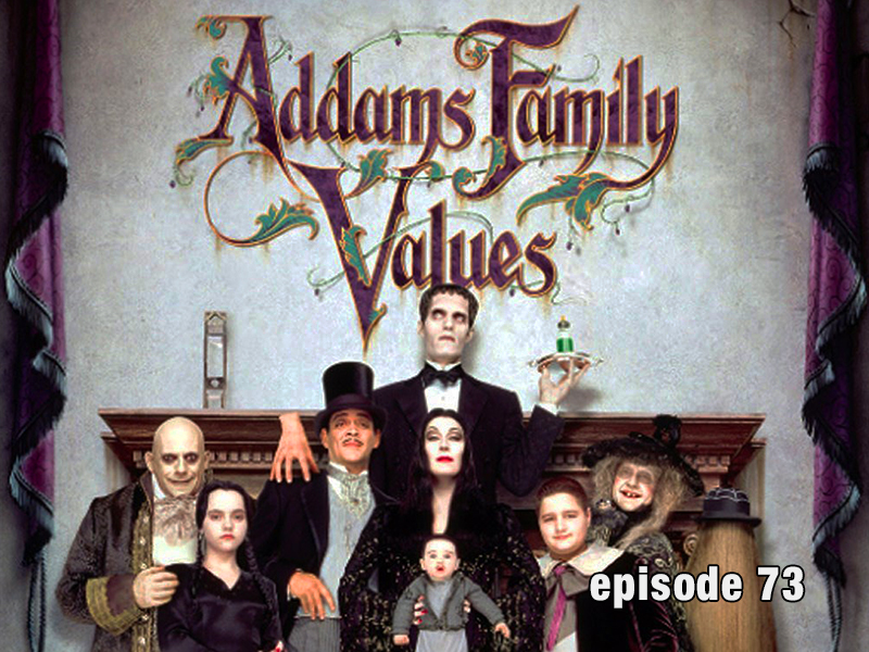Episode 73 Addams Family Values CFIR