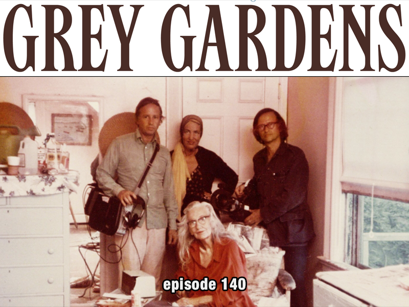Cult Film In Review Podcast Episode 140 Grey Gardens