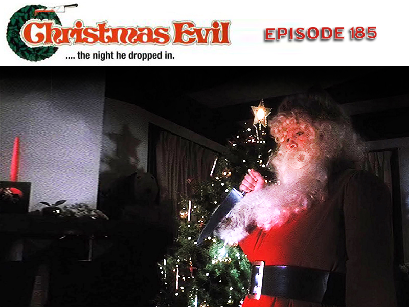 Evil Christmas.Christmas Evil Cult Film In Review Podcast Episode 185